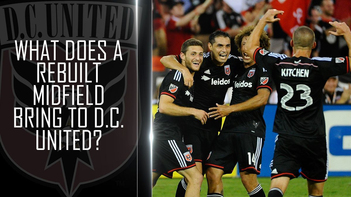 What does a rebuilt midfield bring to D.C. United?