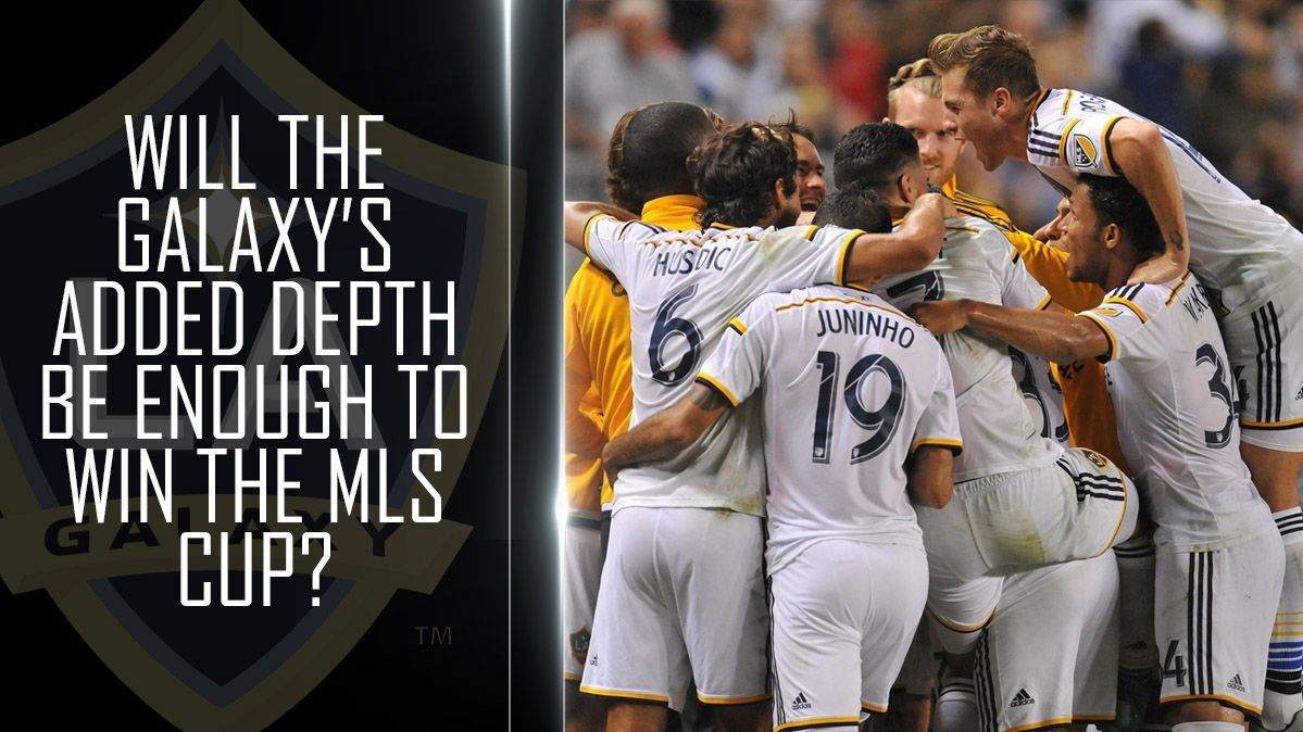 Will the Galaxy's added depth be enough to win a fourth MLS Cup in six years?