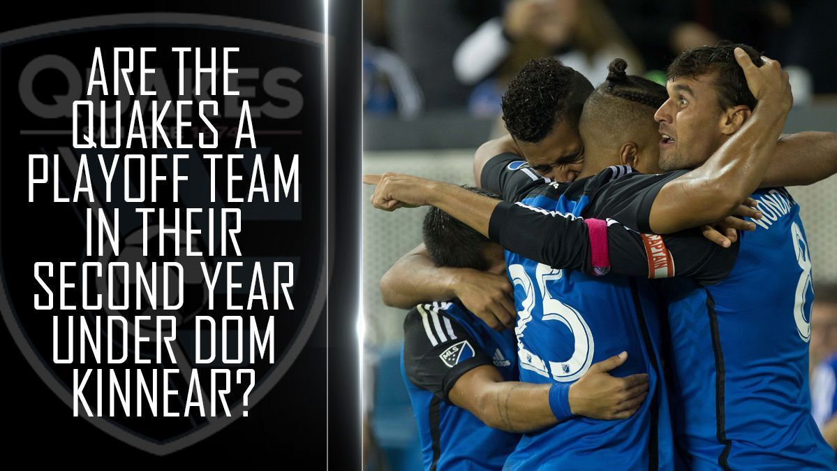 Are the Quakes a playoff team in their second year under Dom Kinnear?