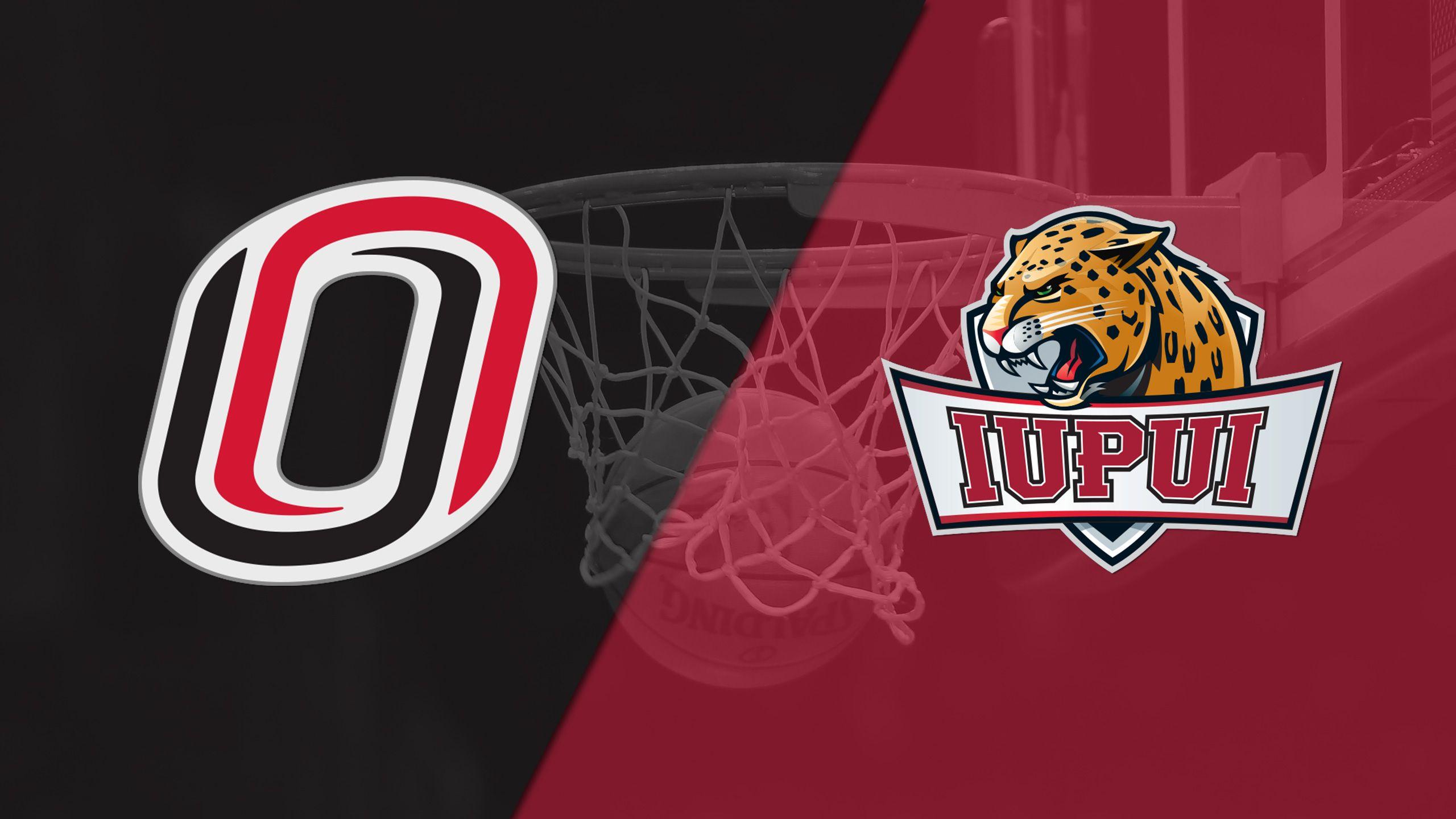Omaha vs. IUPUI (M Basketball)