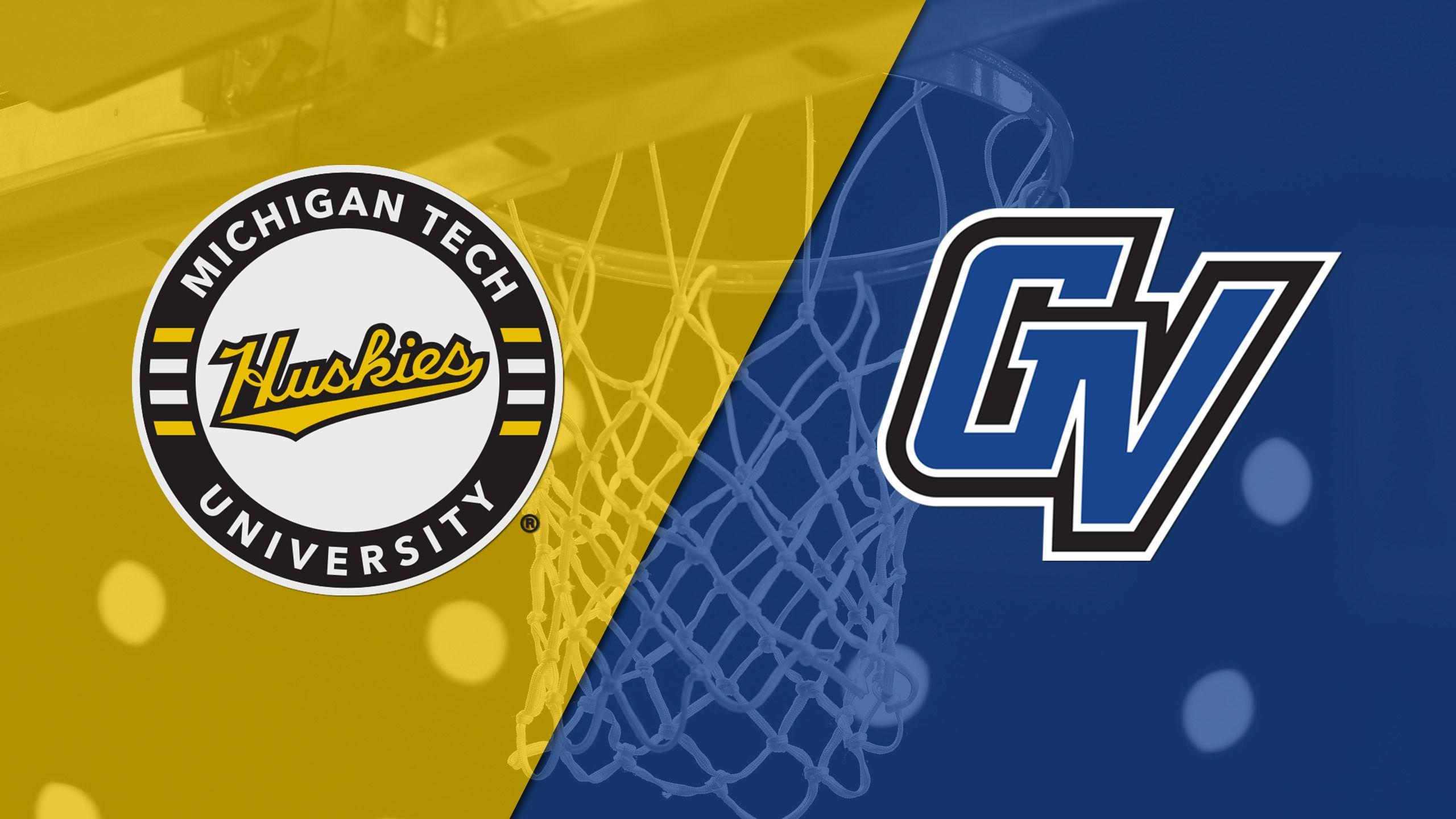 Michigan Tech vs. Grand Valley State (M Basketball)
