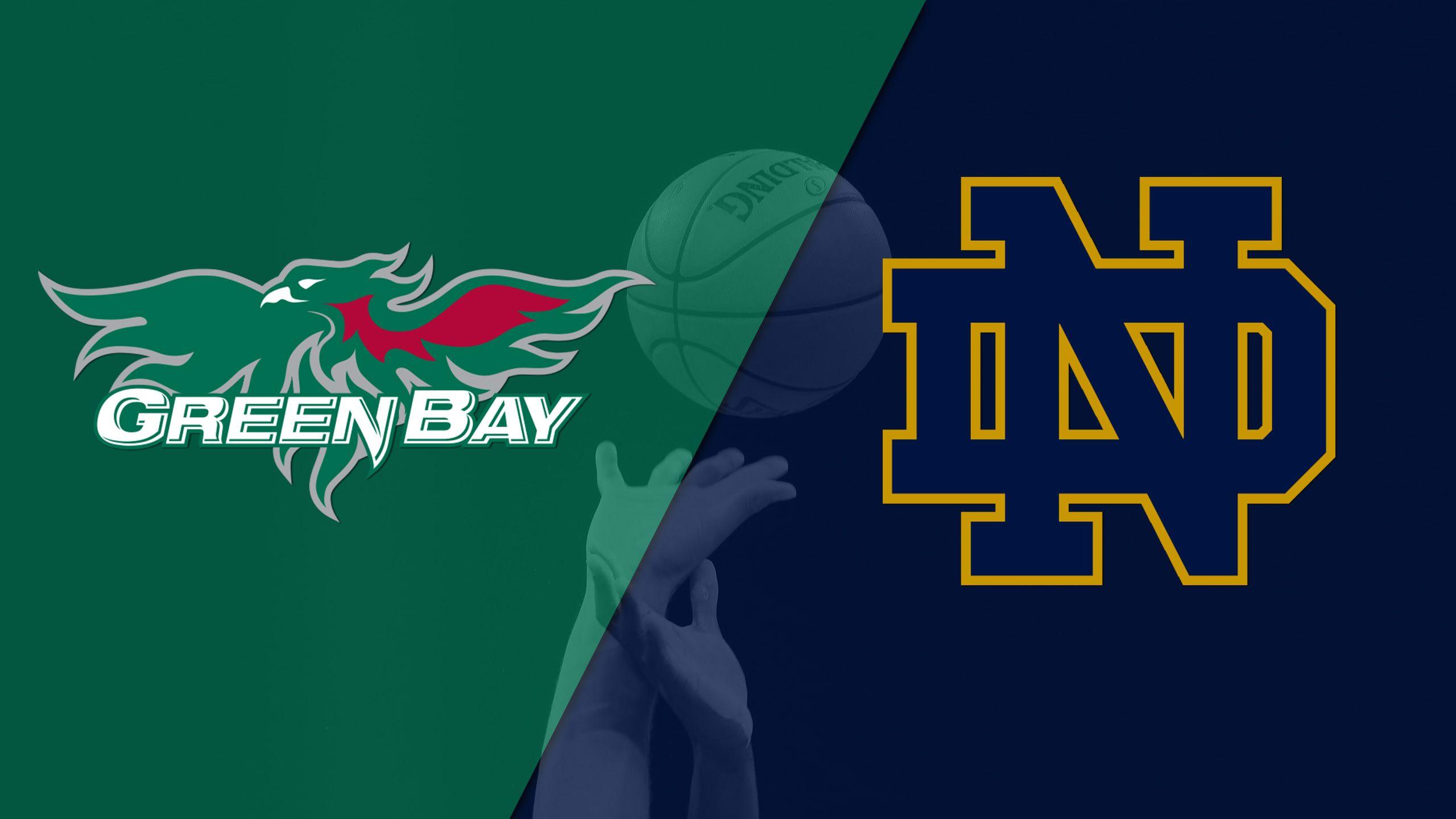 Green Bay vs. #1 Notre Dame (W Basketball)