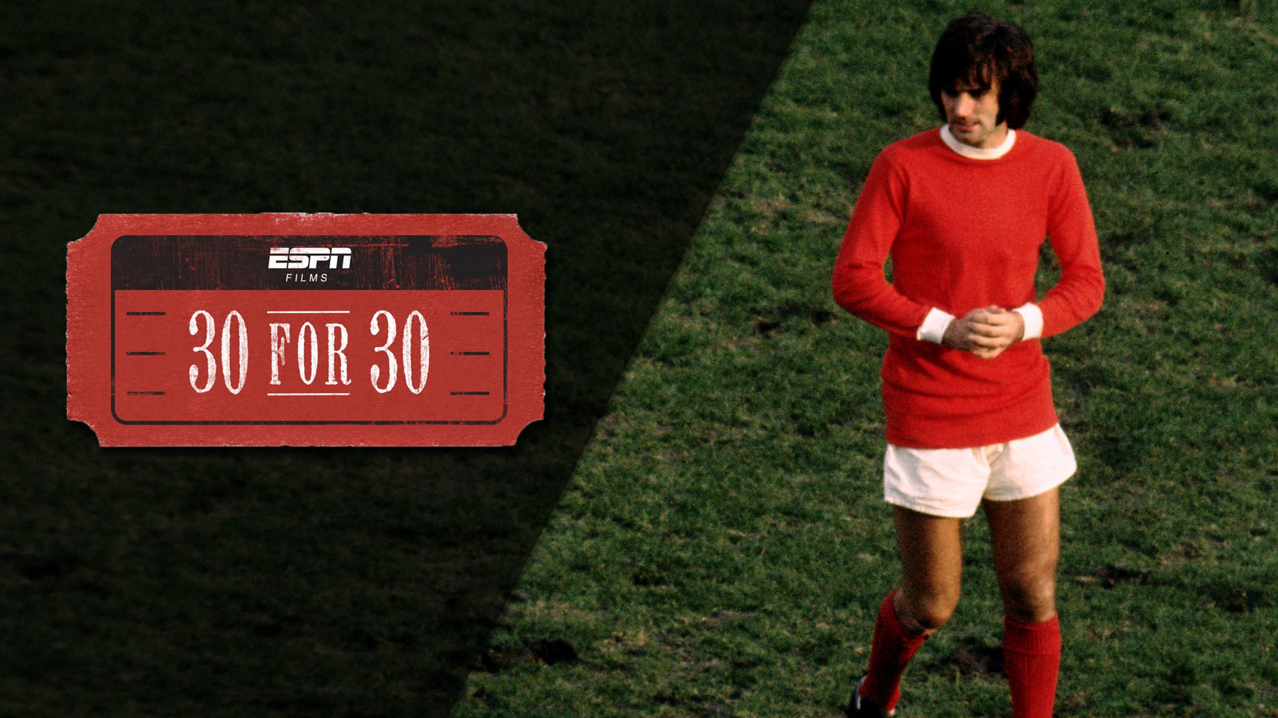 30 for 30: George Best: All by Himself Presented by Mini