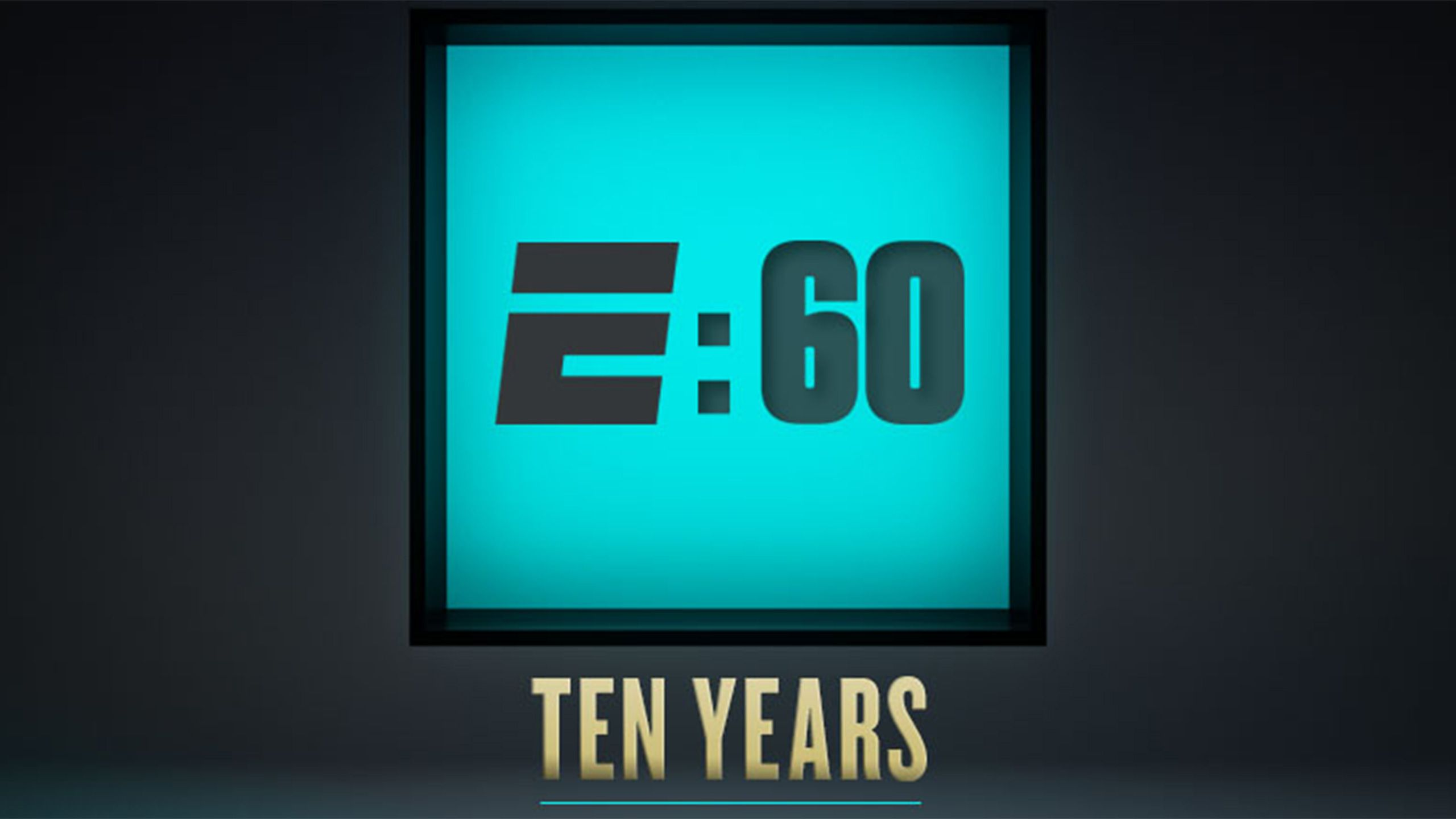 E:60 - 10 Years Presented by Liberty Mutual