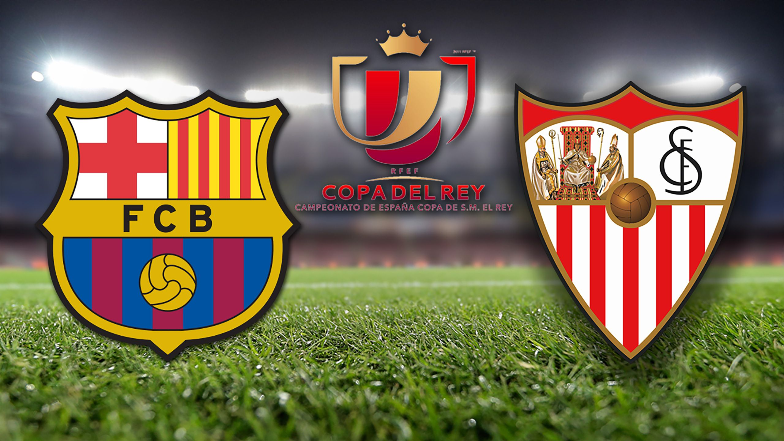 Copa del Rey Final: Barcelona vs. Sevilla