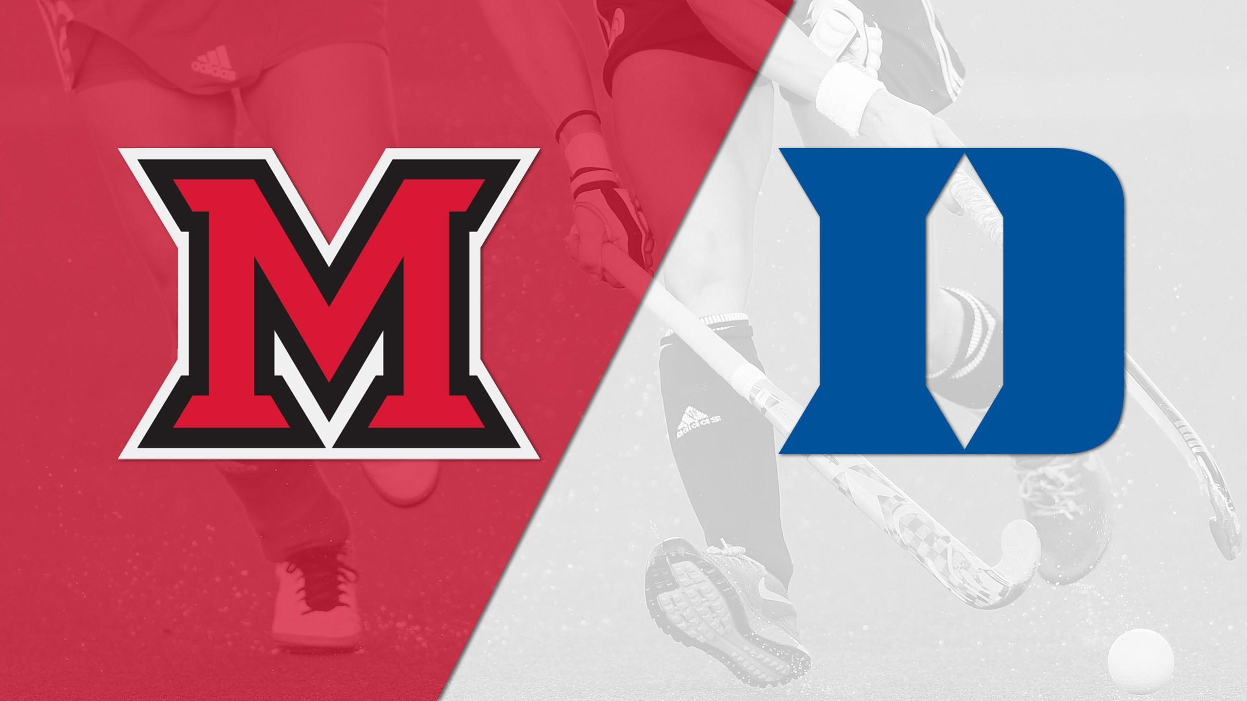 Miami (OH) vs. Duke (Field Hockey)