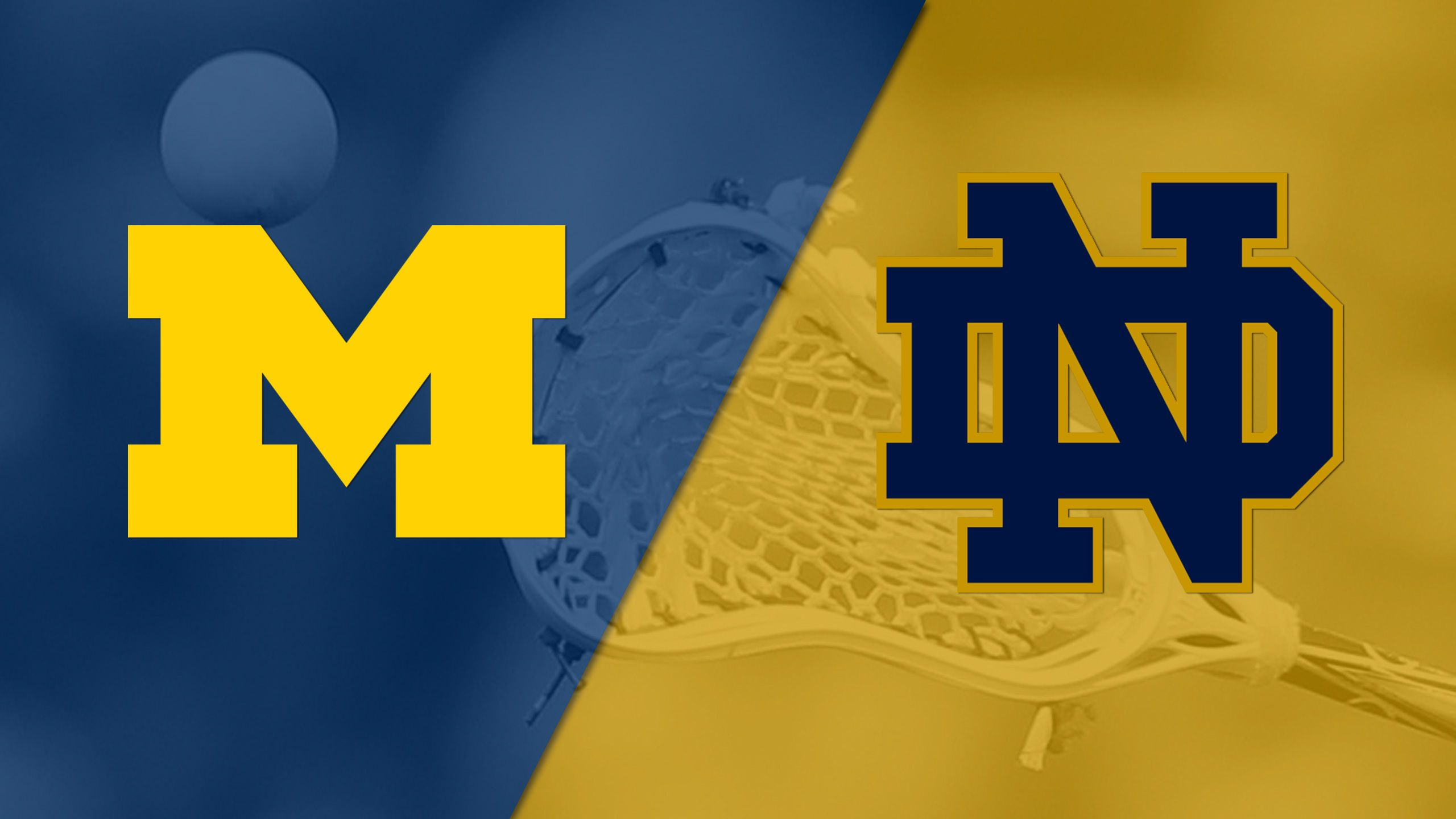 Michigan vs. #5 Notre Dame (M Lacrosse)
