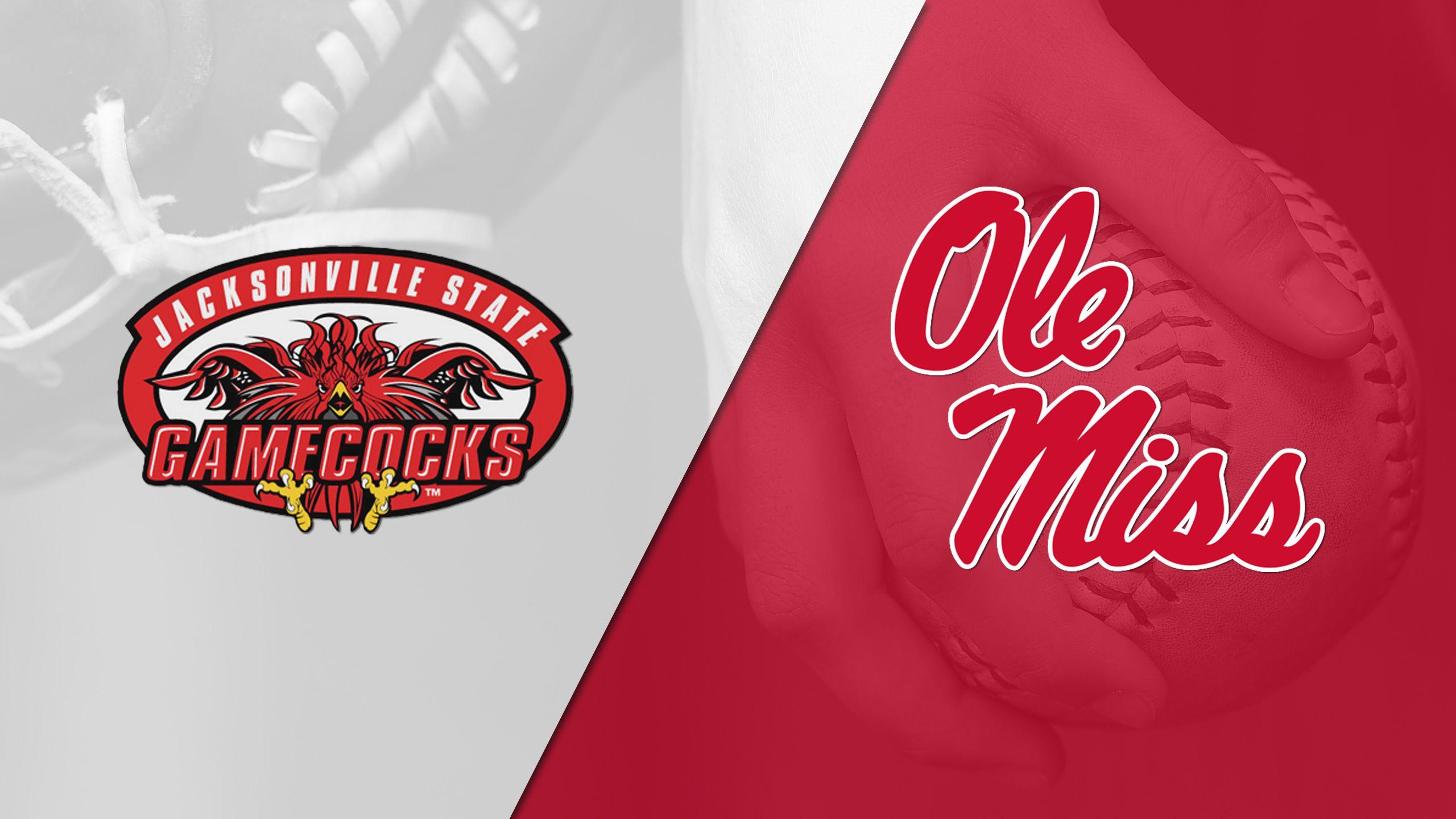 Jacksonville State vs. #21 Ole Miss (Softball)