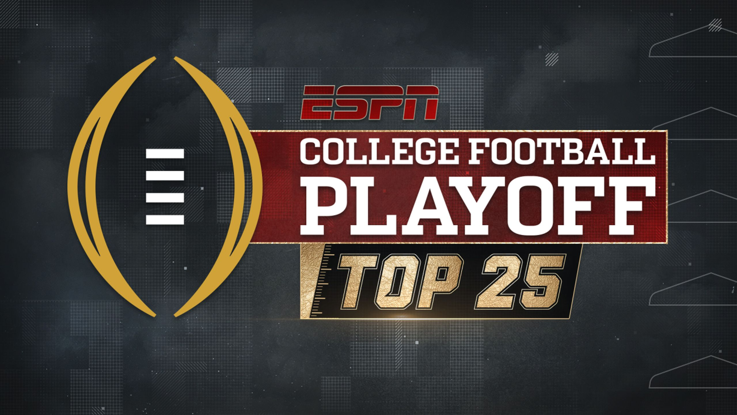 Tue, 10/17 - College Football Playoff: Top 25 Presented by Chick-fil-A
