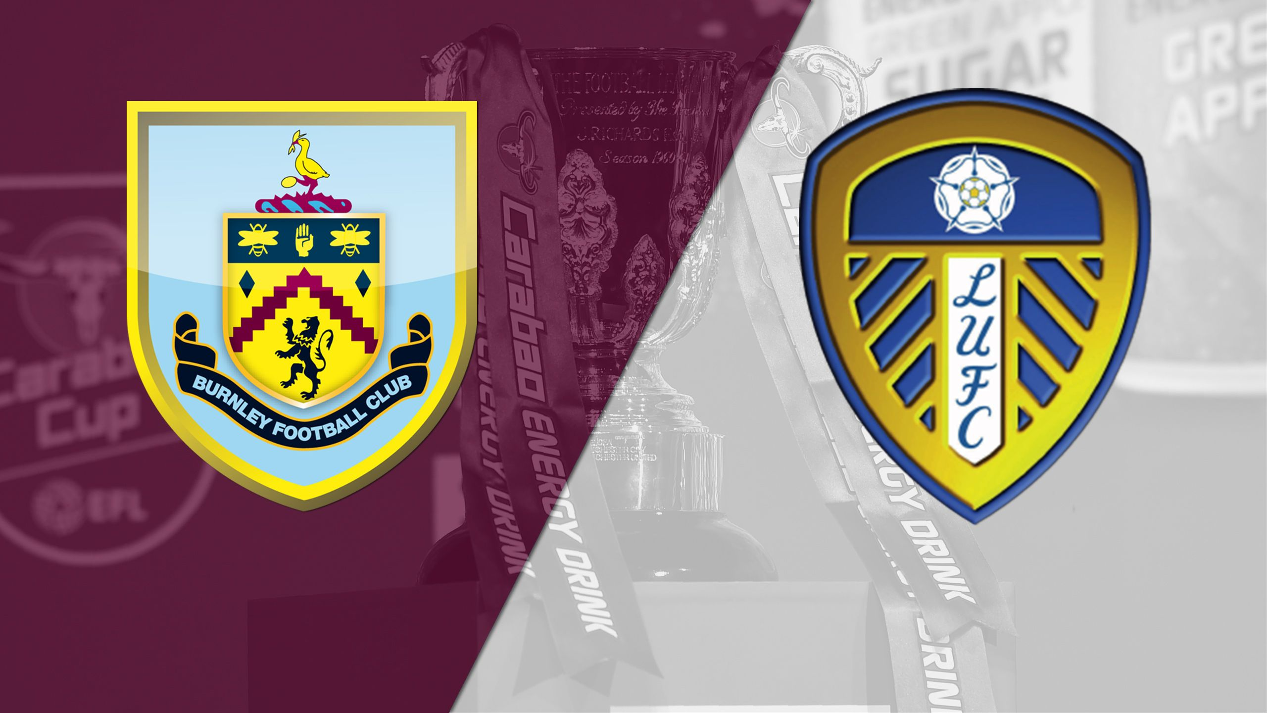 Burnley vs. Leeds (Round #3) (Carabao Cup)