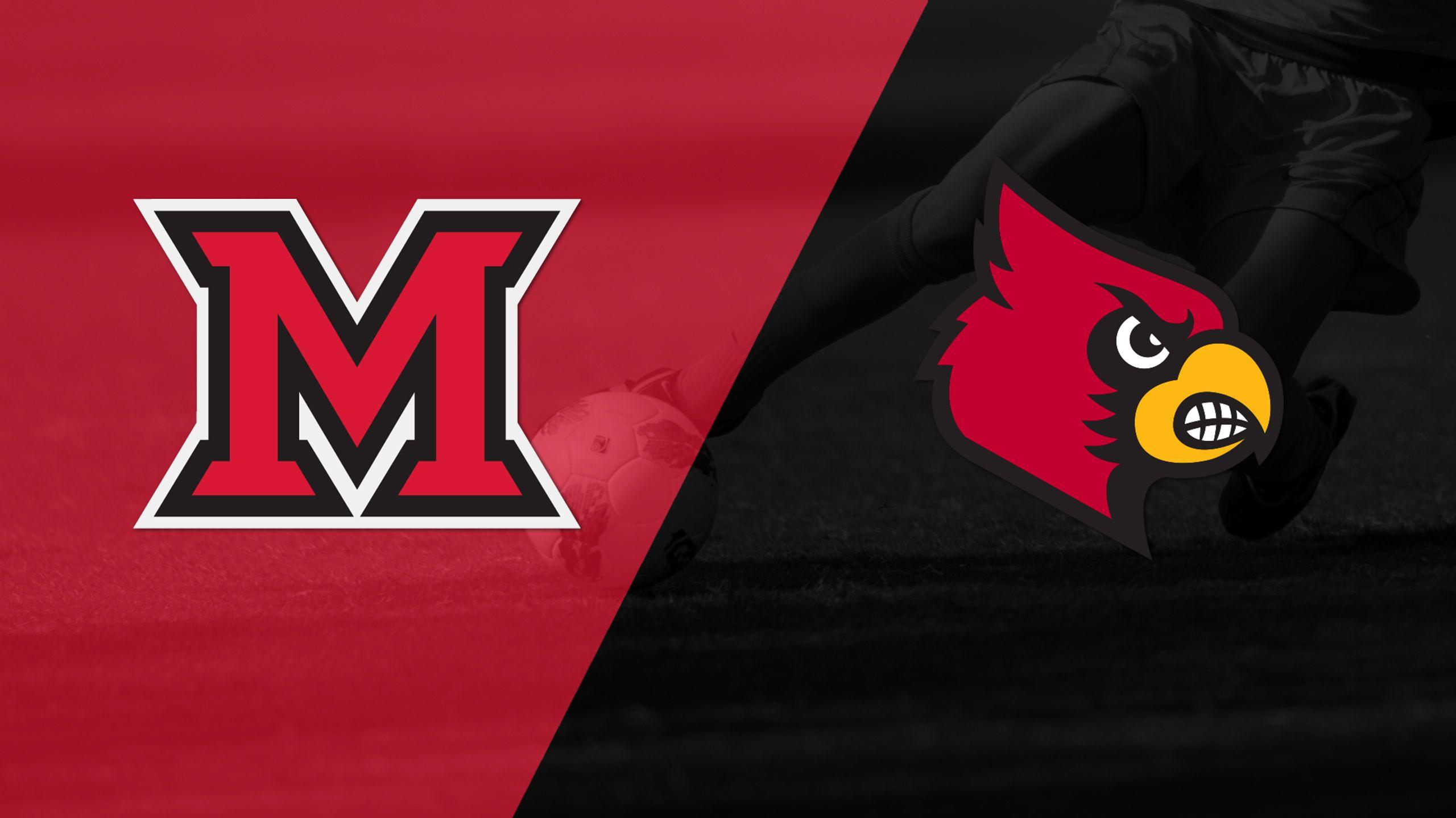 Miami (OH) vs. Louisville (W Soccer)