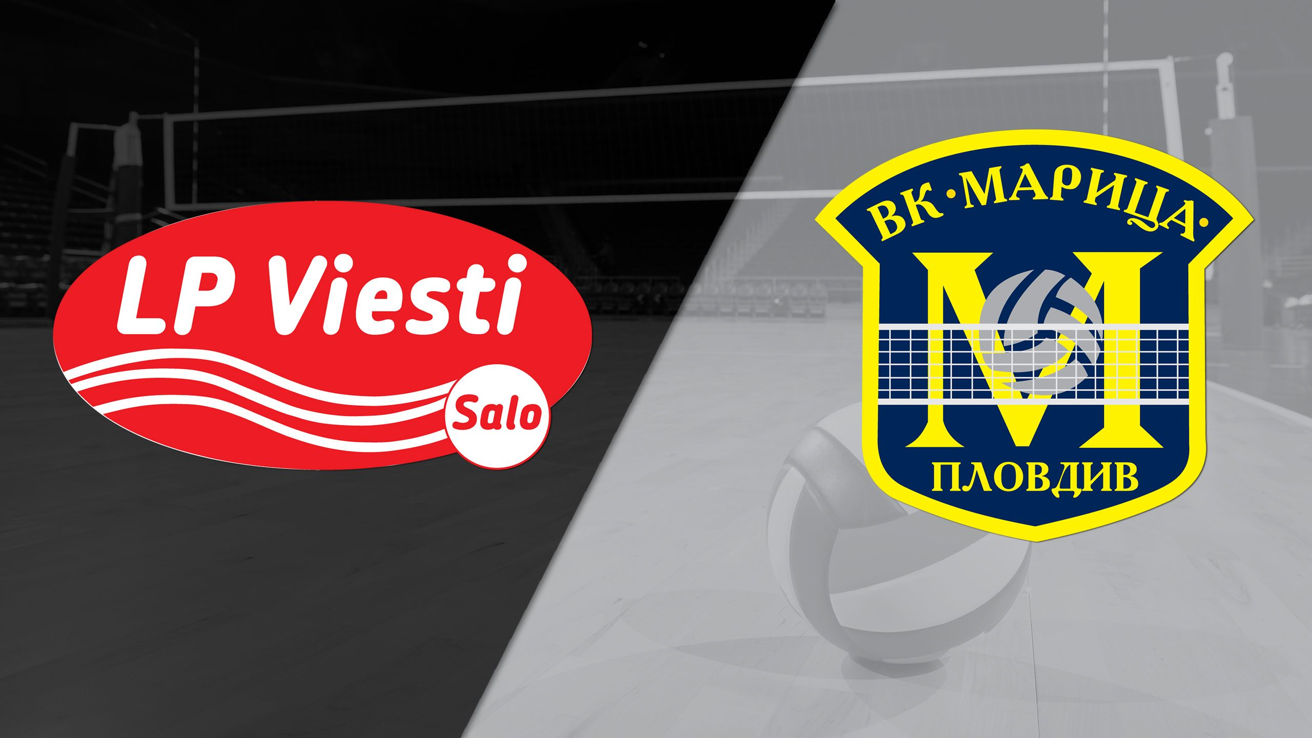 LP SALO vs. Maritza Plovdiv (CEV Women's Champions League)