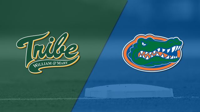 William & Mary vs. #2 Florida (Baseball)