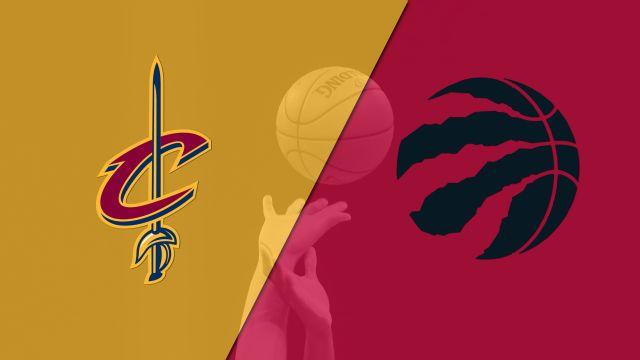 Cleveland Cavaliers vs. Toronto Raptors