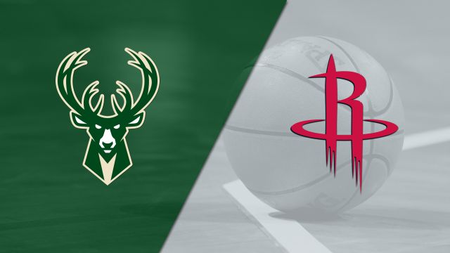 Milwaukee Bucks vs. Houston Rockets