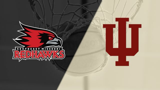 Southeast Missouri State vs. #13 Indiana (M Basketball)