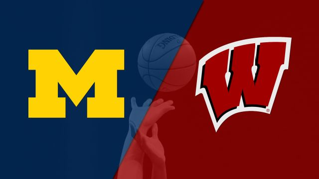 Michigan vs. #17 Wisconsin (M Basketball)