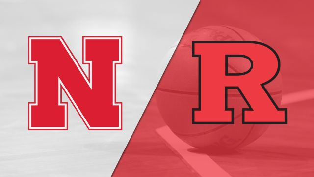 Nebraska vs. Rutgers (M Basketball)
