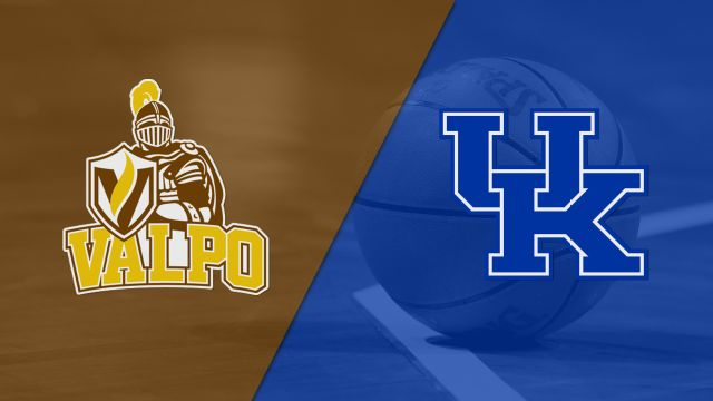 Valparaiso vs. #6 Kentucky (M Basketball)