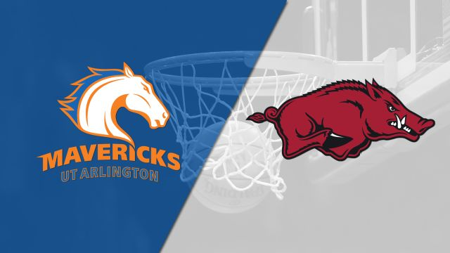 UT Arlington vs. Arkansas (M Basketball)