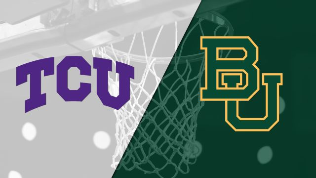 TCU vs. #6 Baylor (M Basketball)