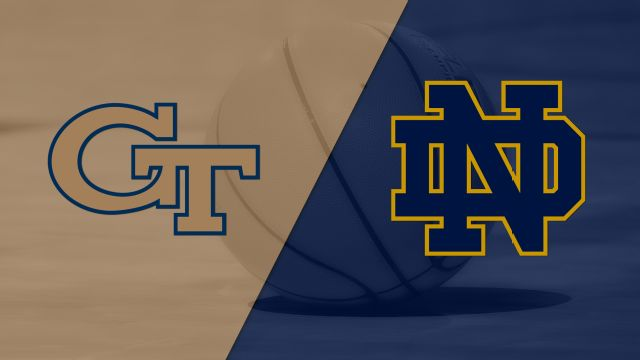 Georgia Tech vs. #21 Notre Dame (M Basketball)
