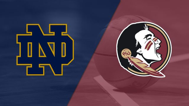 #15 Notre Dame vs. #10 Florida State (M Basketball)