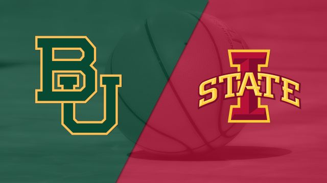 #9 Baylor vs. Iowa State (M Basketball)