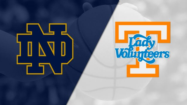 #6 Notre Dame vs. Tennessee (W Basketball)