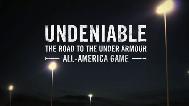 Undeniable: The Road To The Under Armour All-America Game