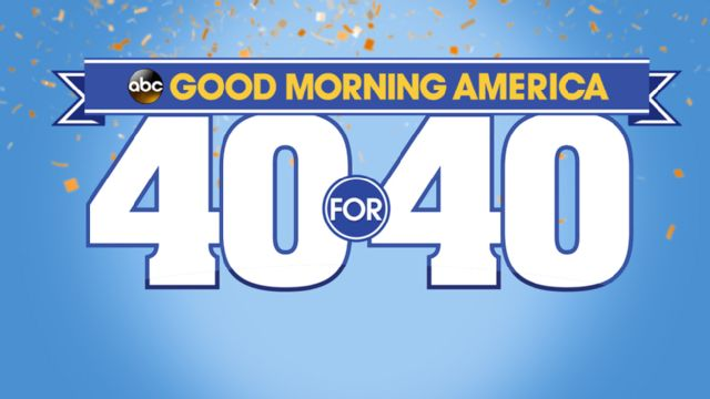Good Morning America 40 for 40