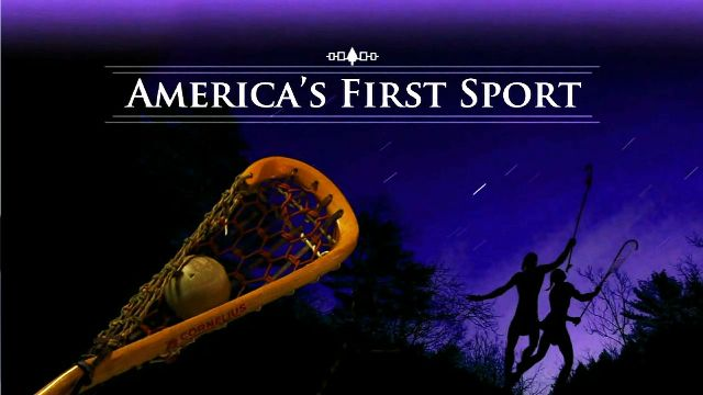 Americas First Sport: Lacrosse Documentary