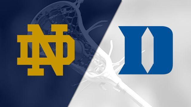 #11 Notre Dame vs. #8 Duke (W Lacrosse)