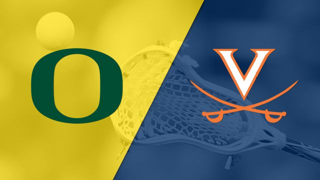 Oregon vs. #17 Virginia (W Lacrosse)