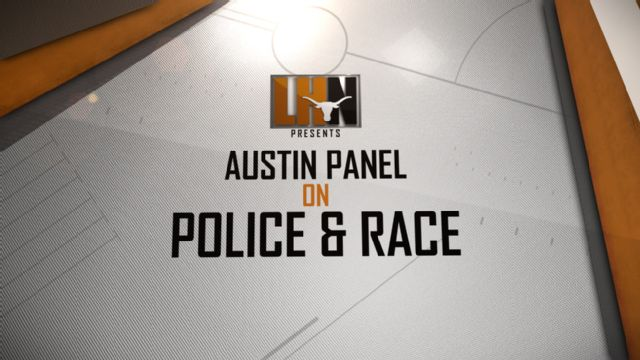 LHN Presents: Austin Panel on Police and Race