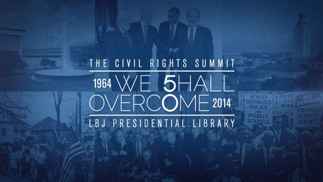 2014 LBJ Civil Rights Summit: LBJ & MLK- Fulfilling A Promise, Realizing A Dream