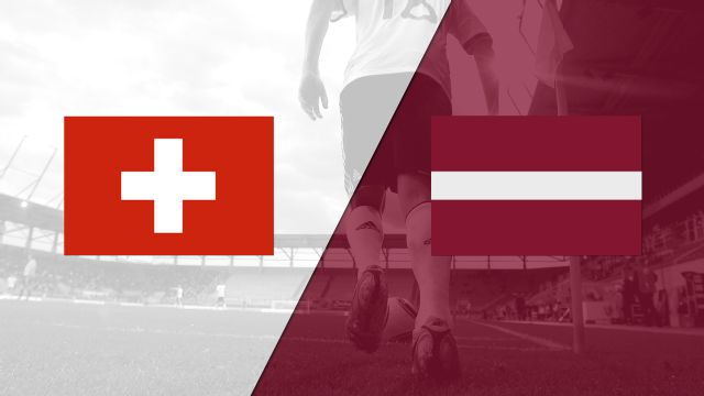 Switzerland vs. Latvia (FIFA World Cup Qualifier)