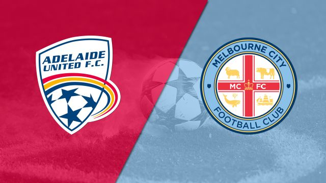 Adelaide United vs. Melbourne City FC