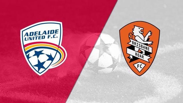 Adelaide United vs. Brisbane Roar FC