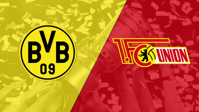 Borussia Dortmund vs. Union Berlin (German Cup)