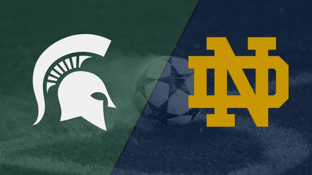 Michigan State vs. Notre Dame (M Soccer)