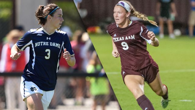 #4 Notre Dame vs. #1 Texas A&M (NCAA Women's Soccer Championship)