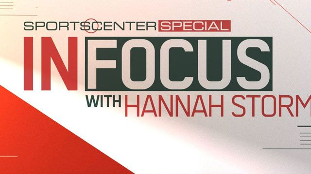 SportsCenter Special: In Focus with Hannah Storm