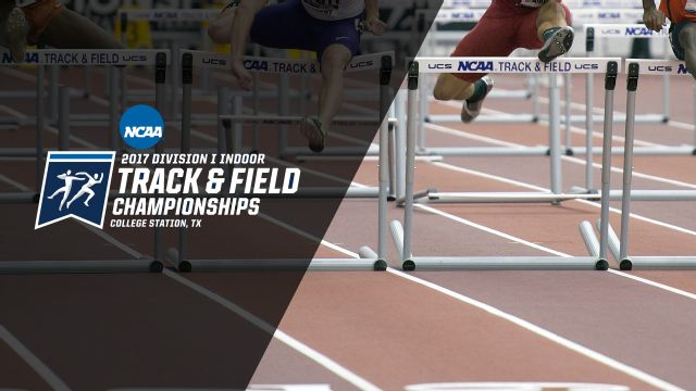 2017 NCAA Men's & Women's Indoor Track & Field Championships Presented by Northwestern Mutual (Championship)