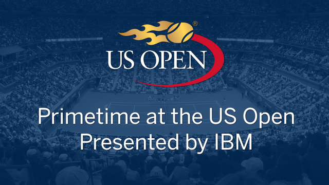Primetime at the US Open Presented by IBM (First Round)