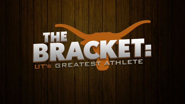 THE BRACKET: UT'S GREATEST ATHLETE