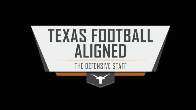 Texas Football Aligned: The Defensive Staff