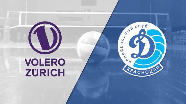 Volero Zurich vs. Dinamo Krasnodar (CEV Women's Champions League)