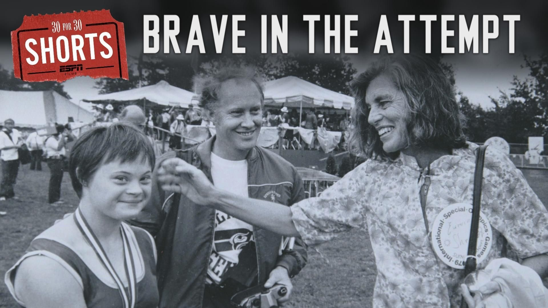 30 for 30 Shorts: Brave in the Attempt