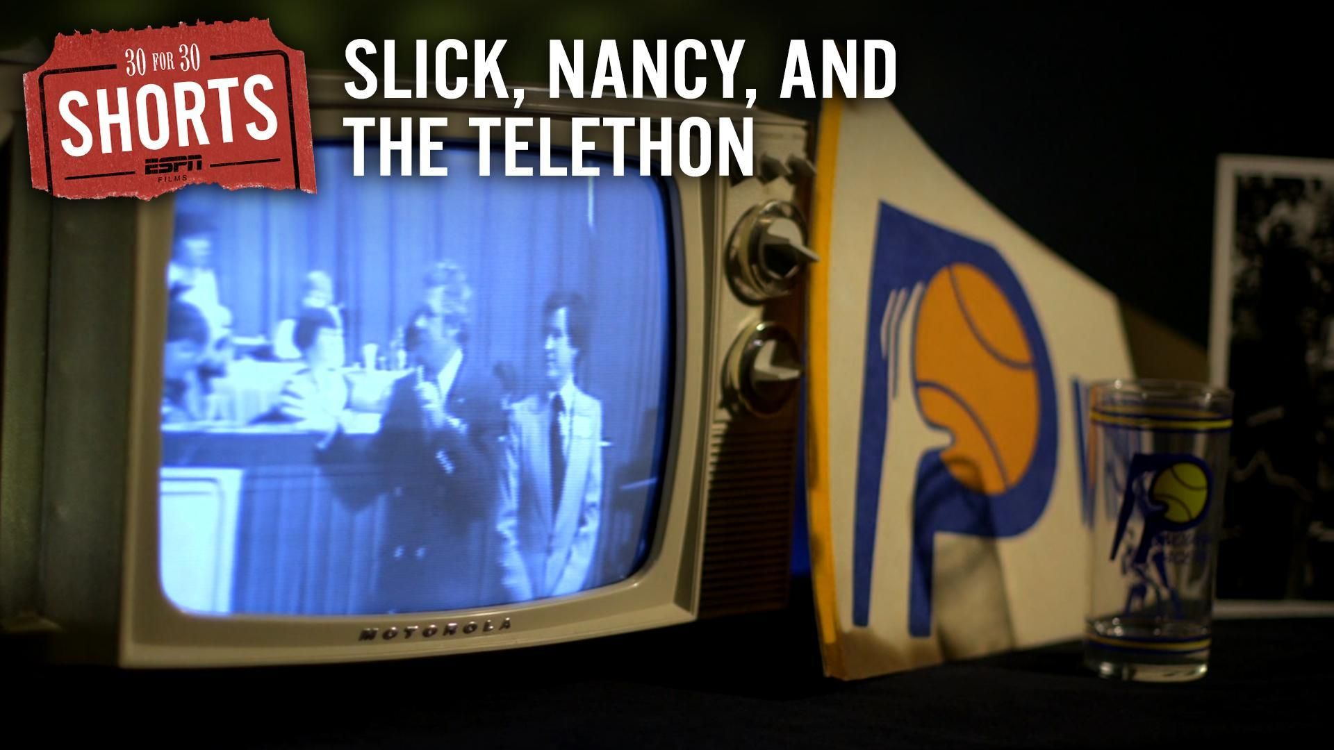 30 for 30 Shorts: Slick, Nancy, and the Telethon